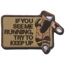 Bomb Technician If You See Me Running Try To Keep Up Velcro Patch - Tan