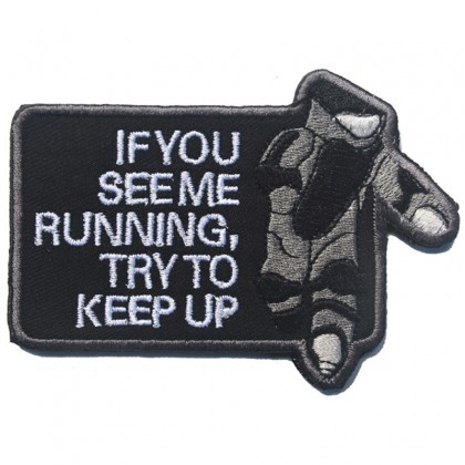 Bomb Technician If You See Me Running Try To Keep Up Velcro Patch - Black